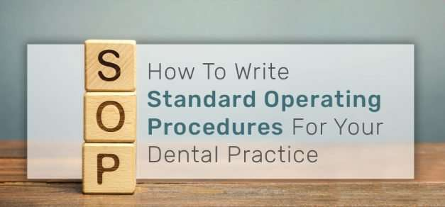 How to Write Standard Operating Procedures for Your Dental Practice