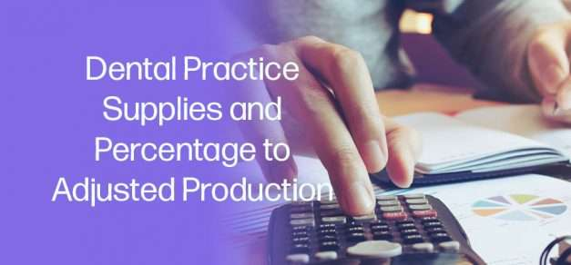 Dental Practice Supplies and Percentage to Adjusted Production