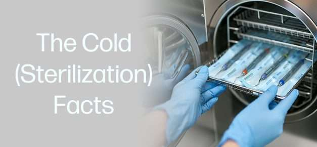 The Cold (Sterilization) Facts: Dental Practice Misconception