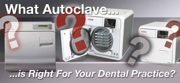 What Autoclave is Right For Your Dental Practice?