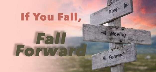 If You Fall, Fall Forward