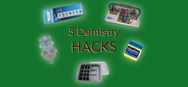 Top 5 Clinical Hacks In Dentistry You Never Knew Existed