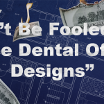 "Don't Be Fooled By ""Free Dental Office Designs"""