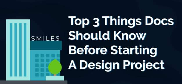 Top 3 Things Docs Should Know Before Starting a Design Project
