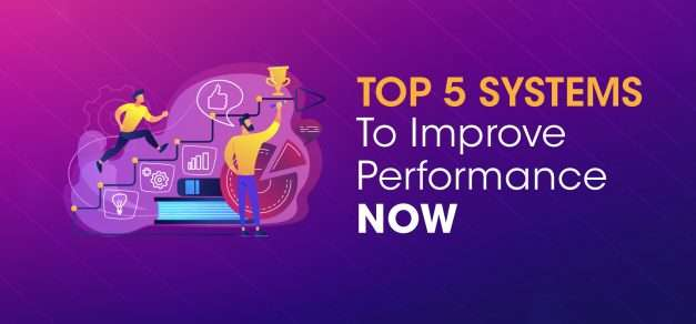 Top 5 Systems To Improve Performance Now